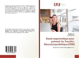 Etude Ergonomique Pour Prevenir Les Troubles Musculosquelettiques(tms)