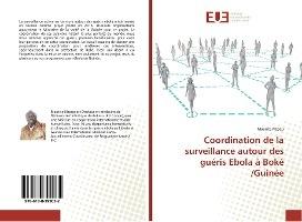 Coordination De La Surveillance Autour Des Gueris Ebola A Boke /guinee