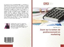 Zoom Sur La Notion De Positionnement En Marketing