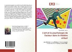 L'art Et La Psychologie De L'acteur Dans Le Theatre Virtuel
