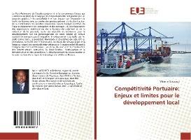 Competitivite Portuaire: Enjeux Et Limites Pour Le Developpement Local