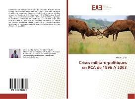 Crises Militaro-politiques En Rca De 1996 A 2003
