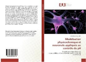 Modelisation Physicochimique Et Neuronale Appliquee Au Controle Du Ph