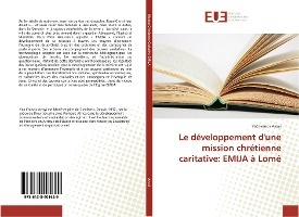 Le Developpement D'une Mission Chretienne Caritative: Emija A Lome