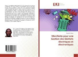 Manifeste Pour Une Gestion Des Dechets Electriques Et Electroniques