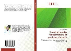 Construction Des Representations Et Pratiques D'acteurs