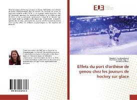 Effets du port dEffets du port d'Effets du port d'orthèse de genou chez les joueurs de hockey sur glace