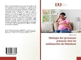 Etiologie Des Grossesses Precoces Chez Les Adolescentes De Makobola