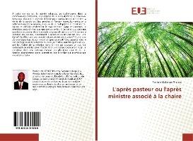 L'apres Pasteur Ou L'apres Ministre Associe A La Chaire