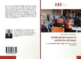 Guide General Pour La Recherche D'emploi - A L'intention Des Jeunes Qui Sont Sur Le Marche Du Travai