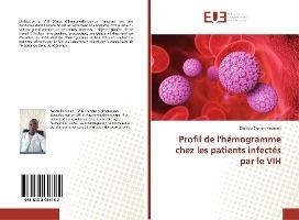 Profil De L'hemogramme Chez Les Patients Infectes Par Le Vih