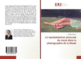 La Representation Picturale Du Corps Dans La Photographie De La Mode