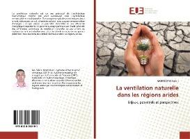 La Ventilation Naturelle Dans Les Regions Arides - Enjeux, Potentiels Et Perspectives