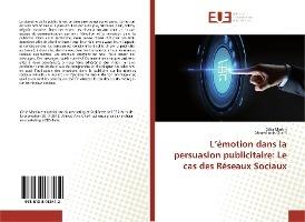 L'emotion Dans La Persuasion Publicitaire: Le Cas Des Reseaux Sociaux