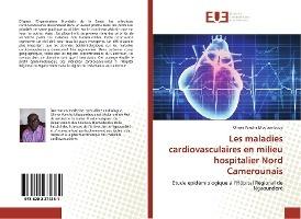 Les Maladies Cardiovasculaires En Milieu Hospitalier Nord Camerounais