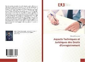 Aspects Techniques Et Juridiques Des Droits D'enregistrement
