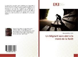 Un Migrant Sans Abri A La Merci De La Foret