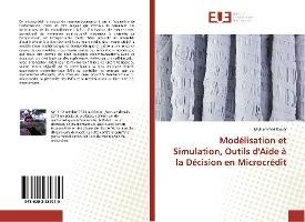 Modelisation Et Simulation, Outils D'aide A La Decision En Microcredit