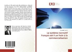 Le Systeme Normatif Francais Est Il Un Frein A La Commercialisation