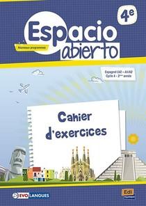 Espacio Abierto 4e Nouveaux Programmes Cahier D'exercices