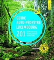 Guide auto-pédestre 201 Rundwanderwege 201 Circuits pédestres 201 Circular walks. Luxembourg