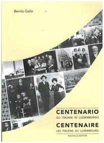 CENTENARIO GLI ITALIANI IN LUSSEMBURGO - CENTENAIRE LES ITALIENS AU LUXEMBOURG