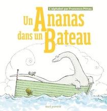 Un Ananas Dans Un Bateau ; L'alphabet Par Francesco Pittau
