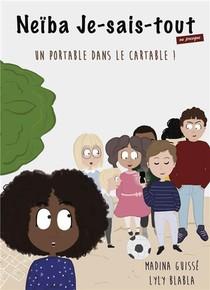 Neiba Je Sais Tout (ou Presque) Un Portable Dans Le Cartable