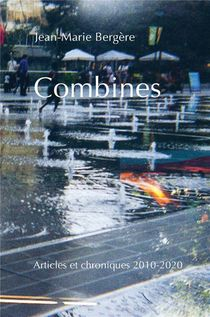Combines - Articles Et Chroniques 2010-2020
