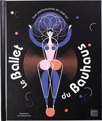 Le Ballet Du Bauhaus ; Une Performance En Pop-up