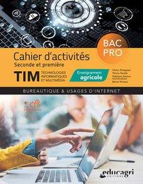 Tim Bac Pro Cahier D'activites Seconde Et Premiere - Bureautique & Usages D'internet