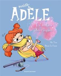 Mortelle Adele T.9 ; La Rentree Des Claques