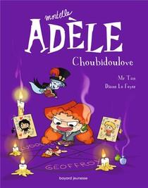 Mortelle Adele T.10 ; Choubidoulove