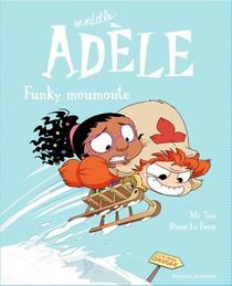 Mortelle Adele T.15 ; Funky Moumoute