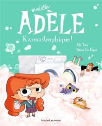Mortelle Adele T.17 ; Karmastrophique !