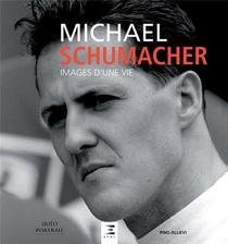 Michael Schumacher ; Images D'une Vie
