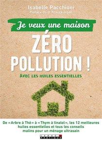 Je Veux Une Maison Zero Pollution ! Avec Les Huiles Essentielles