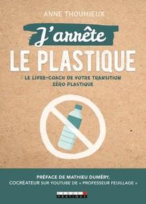 J'arrete Le Plastique ; Le Livre-coach De Votre Transition Zero Plastique
