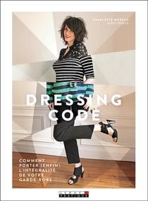 Le Dressing Code ; Comment Porter (enfin) L'integralite De Votre Garde-robe
