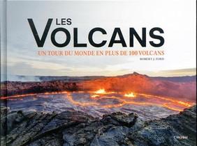 Les Volcans : Un Tour Du Monde En Plus De 100 Volcans