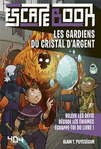 Escape Book Enfant - Les Gardiens Du Cristal D'argent