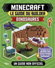 Minecraft ; Le Guide Du Builder ; Dinosaures