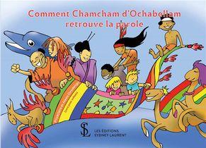 Comment Chamcham D'ochabellam Retrouve La Parole