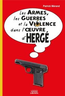 Les Armes, Les Guerres Et La Violence Dans L'oeuvre D'herge