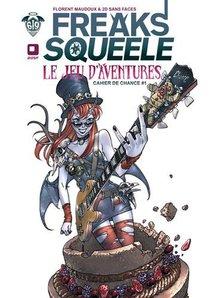 Freaks' Squeele ; Le Jeu D'aventures : Les Cahiers De Chance