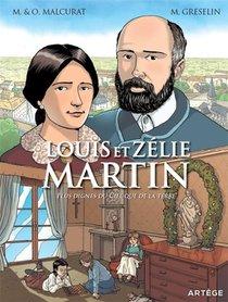 Louis Et Zelie Martin ; Plus Dignes Du Ciel Que De La Terre