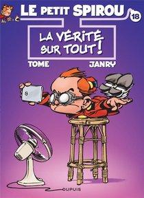 Le Petit Spirou T.18 ; La Verite Sur Tout !