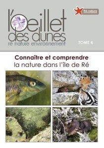 Connaitre Et Comprendre La Nature Dans L'ile De Re - Oeillet Des Dunes (tome 4)
