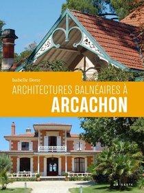 Architectures Balneaires A Arcachon