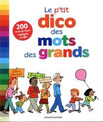 Le P'tit Dico Des Mots Des Grands ; 200 Mots De L'actu Expliques En Bd